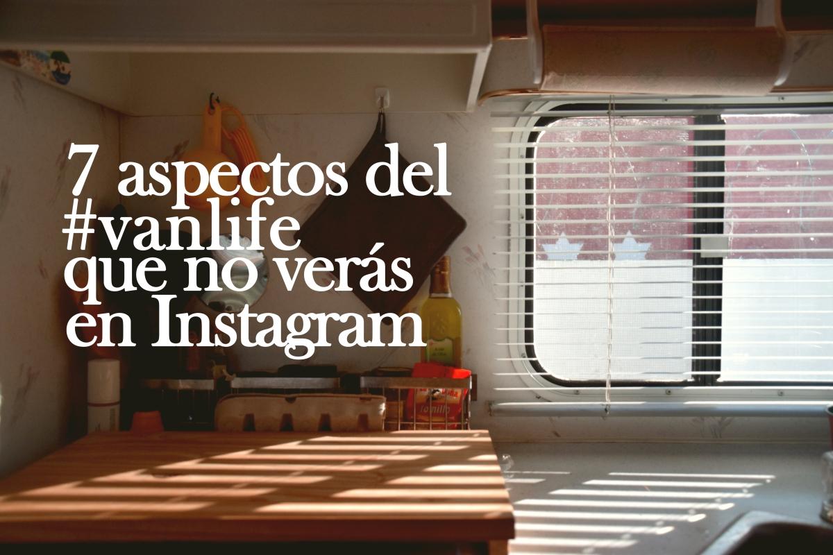 7 aspectos del #vanlife que no verás en Instagram.